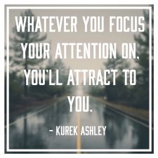 Whatever you focus Quote